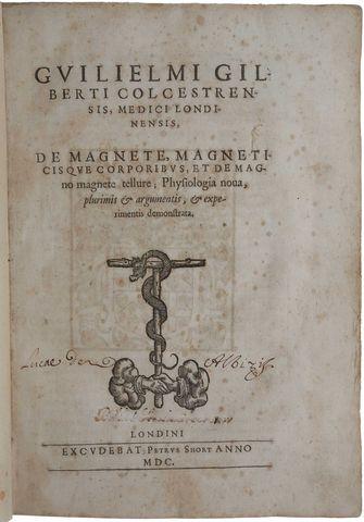 WILLIAM GILBERT(magente magneticisque corporibus)