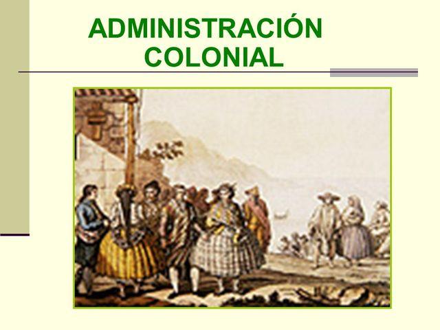 Efectos de la administración colonial.