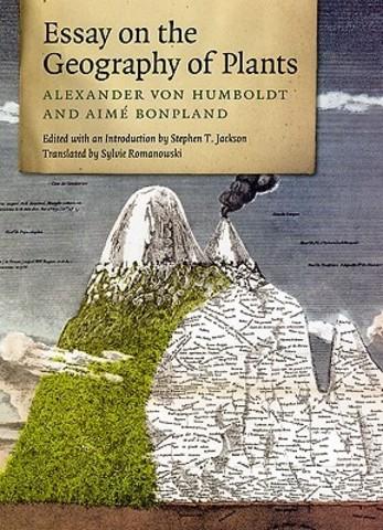 Alexander Von Humboldt publica su obra Ensayo sobre la geografía de las plantas.