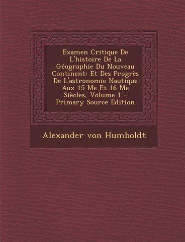Alexander Von Humboldt publica su obra Examen crítico de la historia de la geografía del Nuevo Continente
