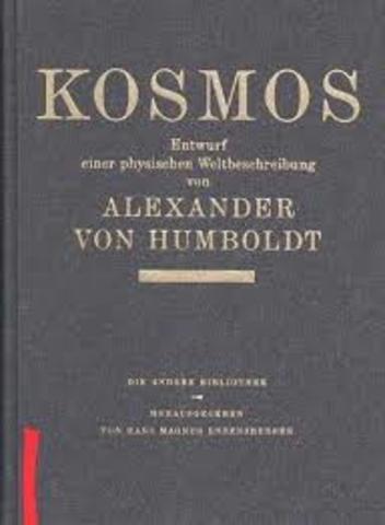 Alexander Von Humboldt comienza su obra Kosmos.