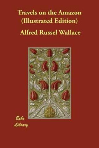 Alfred Russel Wallace publica su obra Viajes por el Amazonas y el río Negro.