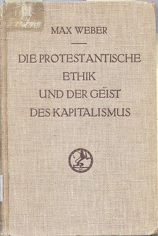 Max Weber: The Protestant Ethic and the Spirit of Capitalism