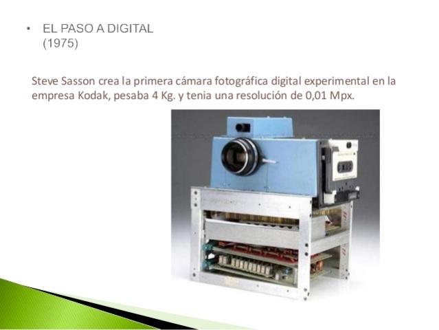 1975- Steve Sasson crea una cámara en kodak, con un peso de 4kg y resolución de 0,01 Mpx