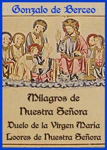 Gonzalo de Berceo compone milagros de nuestra señora.