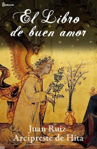 Juan Ruiz escribe el libro del buen amor.