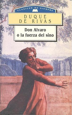 El duque de RIvas estrena Don Álvaro o la fuerza del Sino.