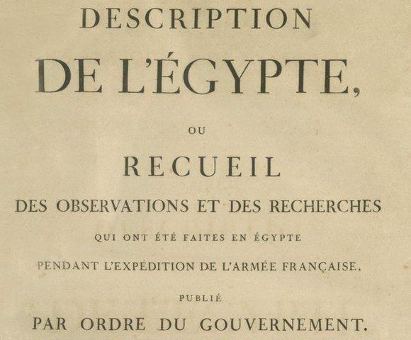 Napoleón invade Egipto; encarga un reconocimiento científico de sus antigüedades
