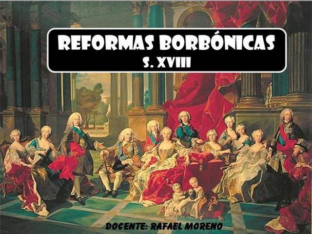 Reformas Borbònicas.