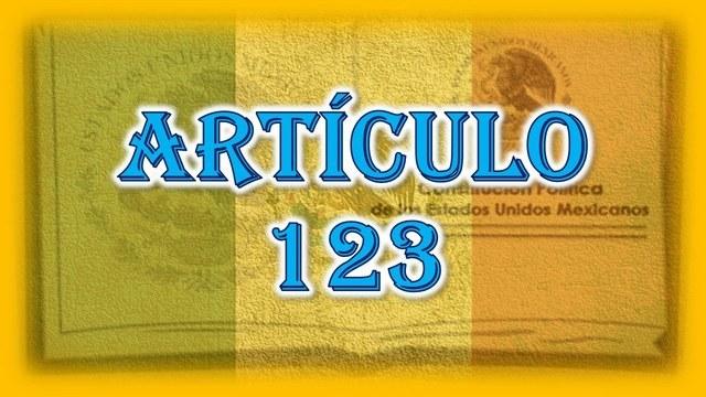 MEXICO. ARTICULO 123 CONSTITUCIONAL. Fotografía recuperada de: https://www.timetoast.com/timelines/derecho-del-trabajo-0f2e9097-09d2-45c3-b6ee-fedc291aa960