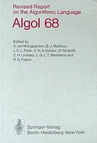 ALGOL 68 - Adriaan van Wijngaarden, et al.
