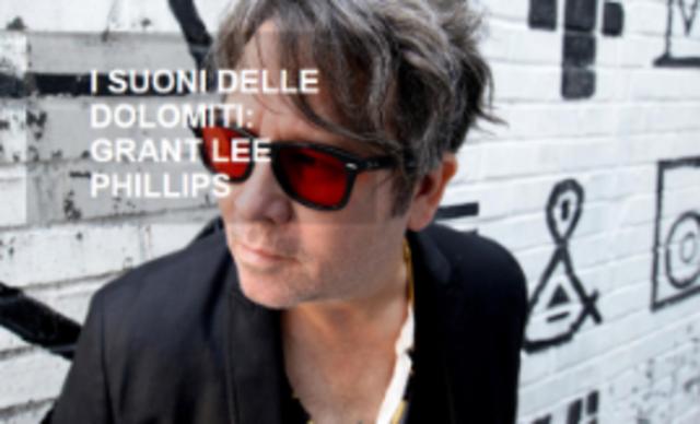 I suoni delle Dolomiti: Grant Lee Phillips