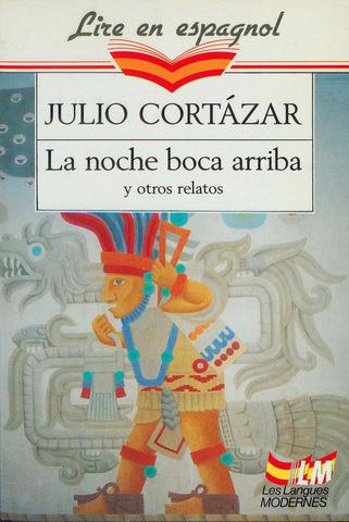 La Noche Boca Arriba - Julio Cortazar