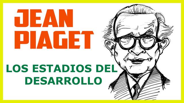 Etapas del desarrollo: Piaget