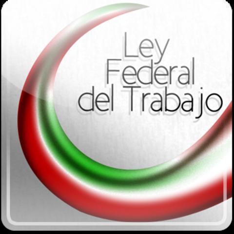 PRIMERA LEY FEDERAL DEL TRABAJO EN MEXICO
