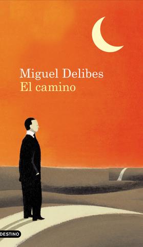 Miguel Delibes/ El Camino