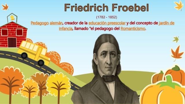 Froebel- Creador de la educación preescolar