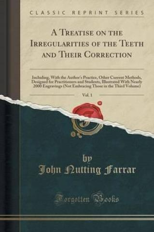 Treatise on the Irregulations of the Teeth and Their Corrections