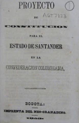 PROYECTO DE CONSTITUCIÓN PARA EL ESTADO DE SANTANDER EN LA FEDERACIÓN COLOMBIANA