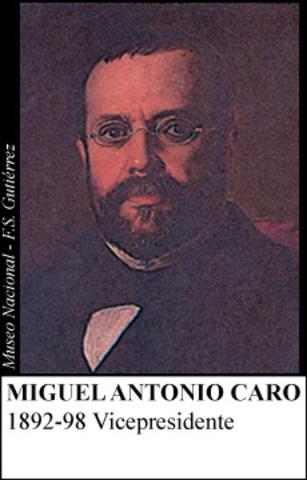 MIGUEL ANTONIO CARO 1892-98