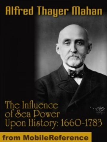 The Influnece of Sea Power upon History, 1660-1783