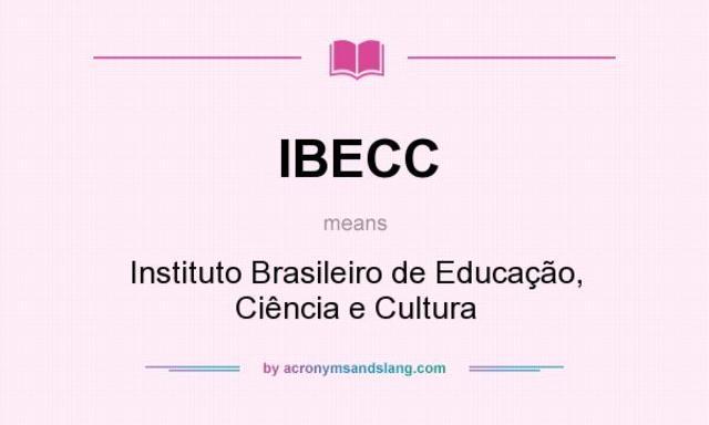 Instituto Brasileiro de Educação, Ciência e Cultura