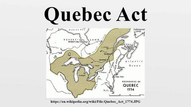 Quebec Act -Intolerable Act-