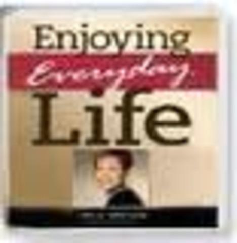 """""""Enjoying Everyday Life"""""""
