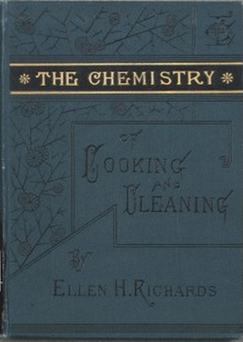 Ellen Richards published her first book, The Chemistry for Cooking and Cleaning: A Manual for Housekeepers. She describes the science behind baking bread, cooking nutritious meals, and other topics for a housekeeper of her day.