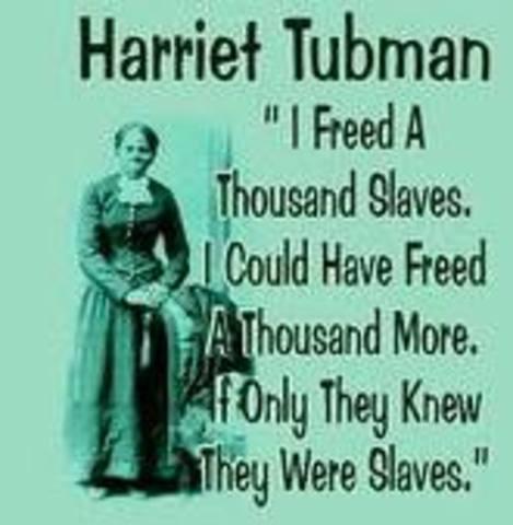 "Hariret Tubman ""Conductor"" of underground railroad"