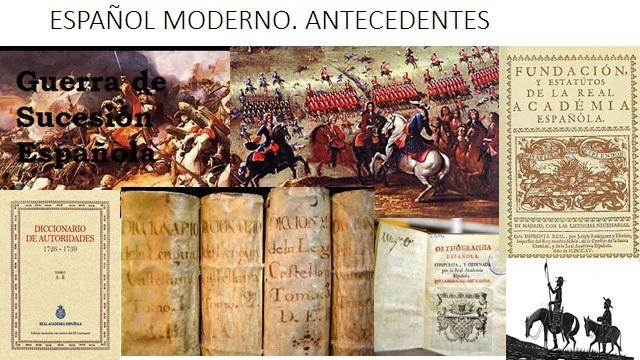 ESPAÑOL MODERNO. ANTECEDENTES