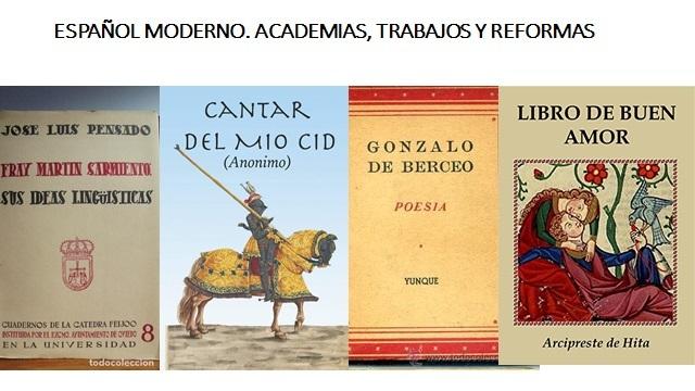 ESPAÑOL MODERNO. ACADEMIAS, TRABAJOS Y REFORMAS