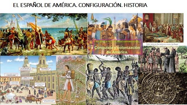 EL ESPAÑOL DE AMÉRICA. CONFIGURACIÓN. HISTORIA