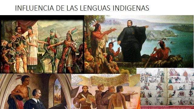 INFLUENCIA DE LAS LENGUAS INDIGENAS