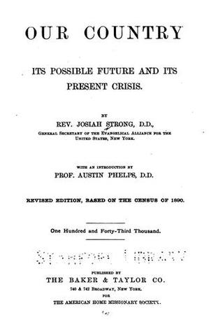 """Reverend Josiah Strong's """"Our Country: Its Possible Future and Its Present Crisis"""""""