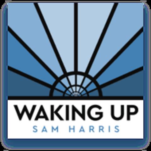 Waking Up ~ Sam Harris Podcast