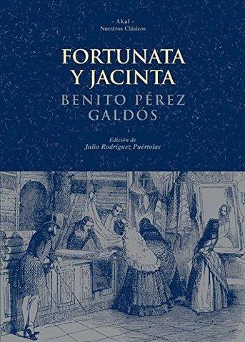 FORTUNATA Y JACINTA y los EPISODIOS NACIONALES, Benito Pérez Galdós