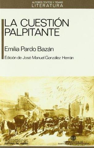 LA CUESTIÓN PALPITANTE, Emilia Pardo Bazán
