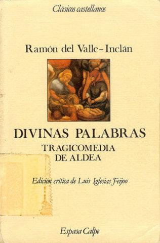 DIVINAS PALABRAS, Ramón del Valle-Inclán