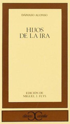 HIJOS DE LA IRA, Dámaso Alonso