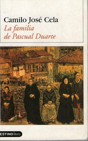LA FAMILIA DE PASCUAL DUARTE, Camilo José Cela