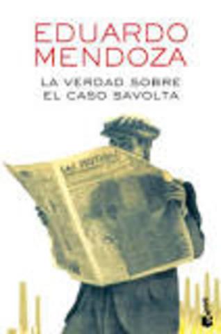 LA VERDAD SOBRE EL CASO SAVOLTA, Eduardo Mendoza