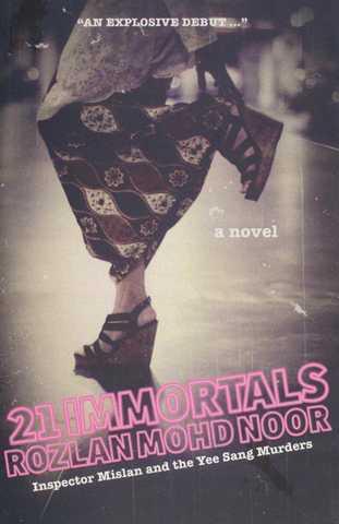 NOVEL: 21 Immortals: Inspector Mislan and the Yee Sang Murders by Rozlan Mohd Noor