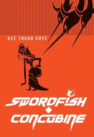 PLAY: Swordfish + Concubine by Kee Thuan Chye