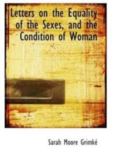 Sarah Grimmke's Letters on the Equality of the Sexes and the Condition of Women Published
