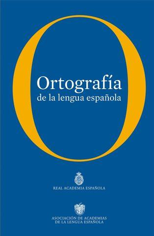 Publicación de la Ortografía de la lengua española y la Nueva gramática de la lengua española.