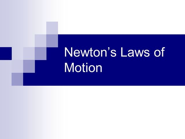 Isaac Netwon's Three Laws of Motion