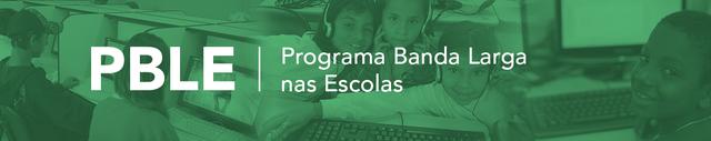 PBLE - (Programa Banda Larga nas Escolas)
