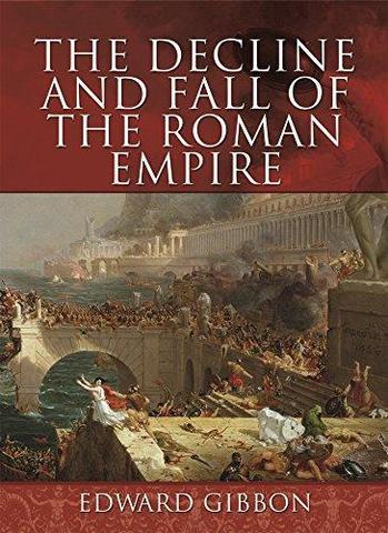 Fall of the Roman Empire By Edward Gibbon