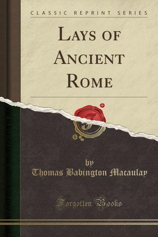 Lays of Ancient Rome By Thomas Babington